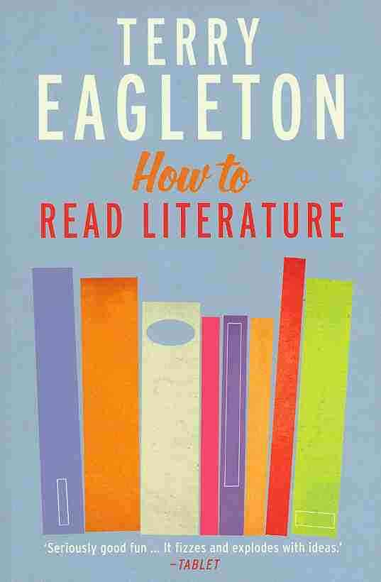 How to Read Literature By Eagleton, Terry