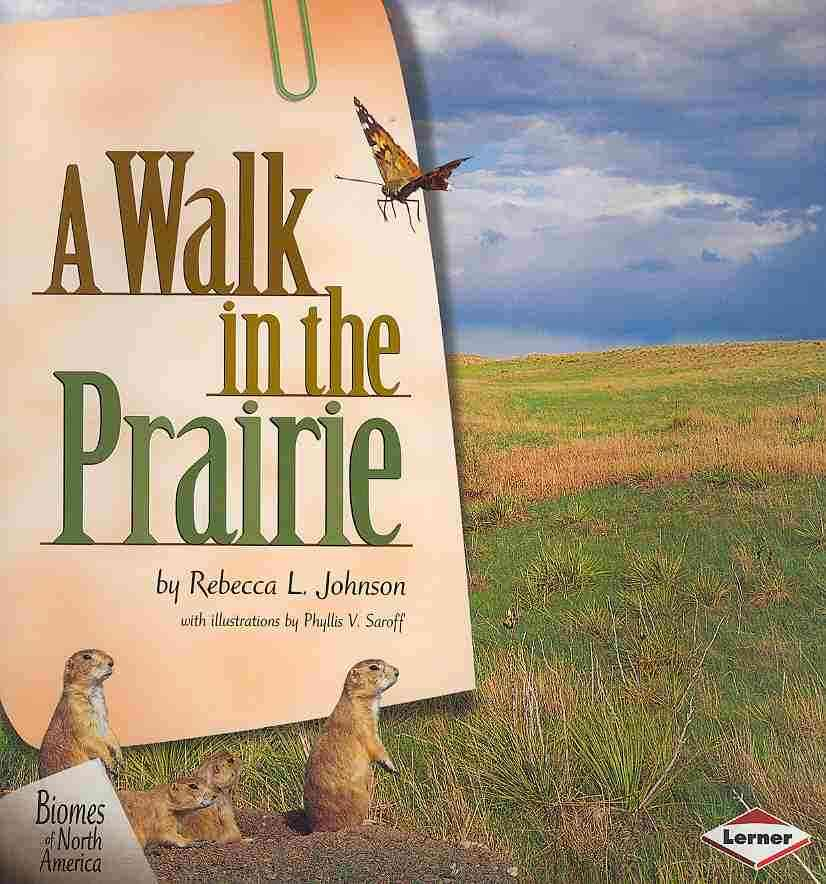 A Walk in the Prairie By Johnson, Rebecca L./ Saroff, Phyllis V. (ILT)